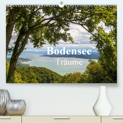 Bodensee Träume (Premium, hochwertiger DIN A2 Wandkalender 2021, Kunstdruck in Hochglanz) von Kunze,  Marc