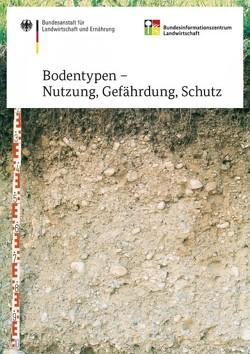 Bodentypen – Nutzung, Gefährdung, Schutz von Pätzold,  Stefan
