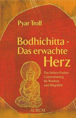Bodhichitta – Das erwachte Herz von Troll-Rauch,  Pyar