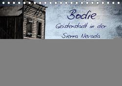 Bodie – Geisterstadt in der Sierra Nevada (Tischkalender 2019 DIN A5 quer) von Meerstedt,  Marina