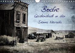 Bodie – Geisterstadt in der Sierra Nevada (Wandkalender 2019 DIN A4 quer) von Meerstedt,  Marina