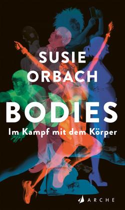 Bodies. Im Kampf mit dem Körper von Holfelder-von der Tann,  Cornelia, Orbach,  Susie, Stokowski,  Margarete