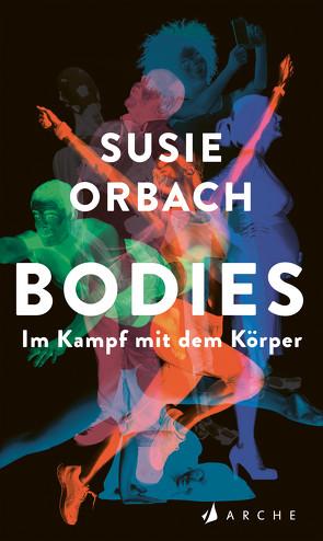 Bodies. Im Kampf mit dem Körper von Orbach,  Susie, Stokowski,  Margarete, Tann,  Cornelia Holfelder-von der