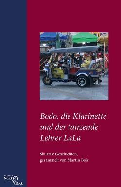 Bodo, die Klarinette und der tanzende Lehrer LaLa von Bolz,  Martin