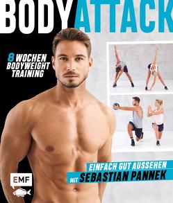 Body Attack! Einfach gut aussehen mit Sebastian Pannek von Pannek,  Sebastian
