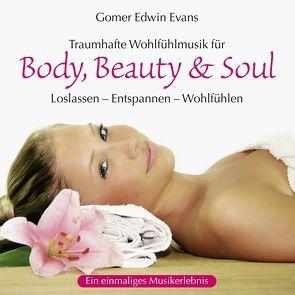 Body, Beauty & Soul von Evans,  Gomer Edwin