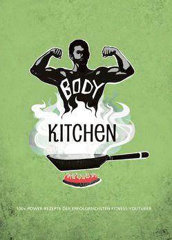 Body Kitchen – Grundlagen für die Fitnessküche von Arndt,  Stefanie, Koelle,  Katrin, McStan,  Rafael, Simonetti,  Flavio, Uwe,  Flying