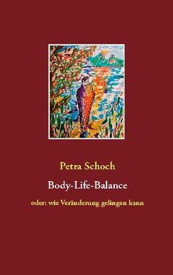 Body-Life-Balance von Schoch,  Petra
