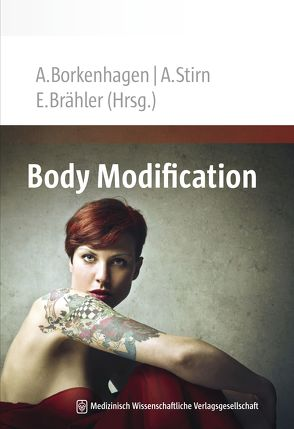 Body Modification von Borkenhagen,  Ada, Brähler,  Elmar, Stirn,  Aglaja