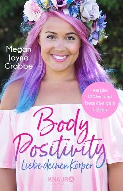 Body Positivity – Liebe deinen Körper von Beuchelt,  Wolfgang, Crabbe,  Megan Jayne, Rüßmann,  Brigitte
