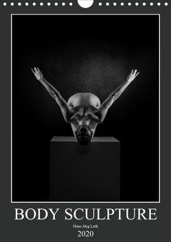 BODY SCULPTURE (Wandkalender 2020 DIN A4 hoch) von Jörg Leth,  Hans