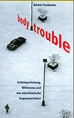 Body Trouble von Tischleder,  Bärbel