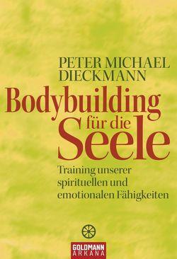 Bodybuilding für die Seele von Dieckmann,  Peter Michael