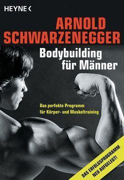 Bodybuilding für Männer von Schwarzenegger,  Arnold