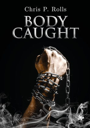 Bodycaught von Rolls,  Chris P.