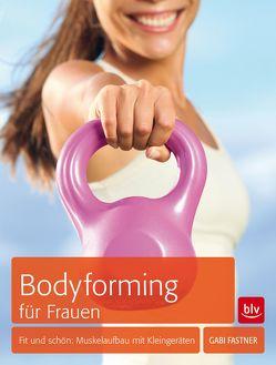 Bodyforming für Frauen von Fastner,  Gabi
