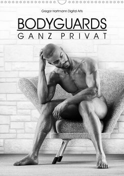 BODYGUARDS – Ganz Privat (Wandkalender 2020 DIN A3 hoch) von Hartmann,  Gregor