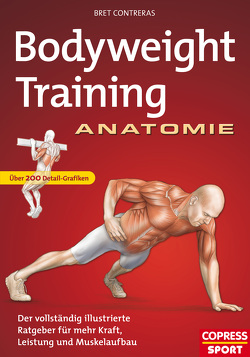 Bodyweight Training Anatomie von Contreras,  Bret