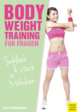 Bodyweight Training für Frauen von Wyndham-Read,  Lucy
