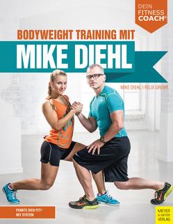 Bodyweight Training mit Mike Diehl von Diehl,  Mike, Grewe,  Felix