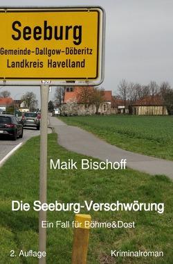 Böhme & Dost / Die Seeburg-Verschwörung von Bischoff,  Maik