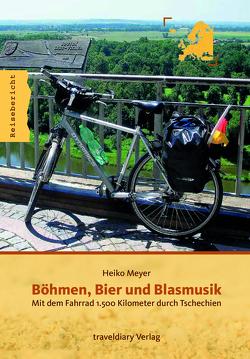 Böhmen, Bier und Blasmusik von Meyer,  Heiko