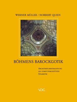 Böhmens Barockgotik von Mueller,  Werner, Quien,  Norbert