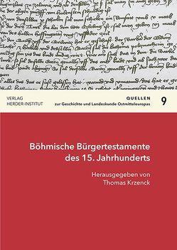 Böhmische Bürgertestamente des 15. Jahrhunderts von Krzenck,  Thomas