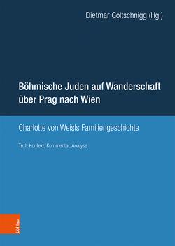 Böhmische Juden auf Wanderschaft über Prag nach Wien von Goltschnigg,  Dietmar