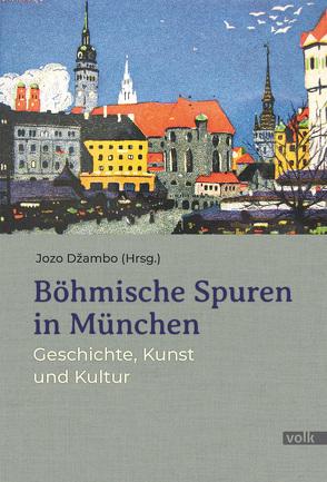 Böhmische Spuren in München von Džambo,  Jozo