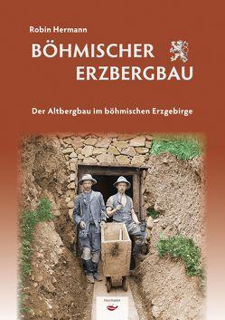 Böhmischer Erzbergbau von Hermann,  Robin