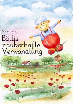 Böllis zauberhafte Verwandlung von Elgass,  Peter, Horesch,  Vivien, Lambertz,  Heike