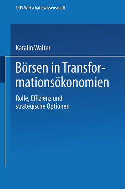 Börsen in Transformationsökonomien von Walter,  Katalin