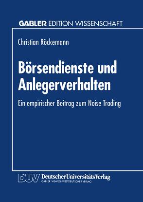 Börsendienste und Anlegerverhalten von Röckemann,  Christian