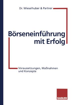 Börseneinführung mit Erfolg von Dr. Wieselhuber & Partner
