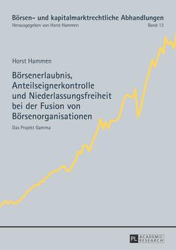 Börsenerlaubnis, Anteilseignerkontrolle und Niederlassungsfreiheit bei der Fusion von Börsenorganisationen von Hammen,  Horst
