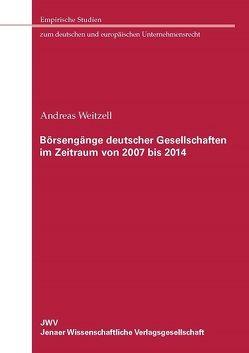 Börsengänge deutscher Gesellschaften im Zeitraum von 2007 bis 2014 von Weitzell,  Andreas