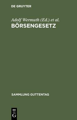 Börsengesetz von Brendel,  Hugo, Hemptenmacher,  Theodor, Wermuth,  Adolf