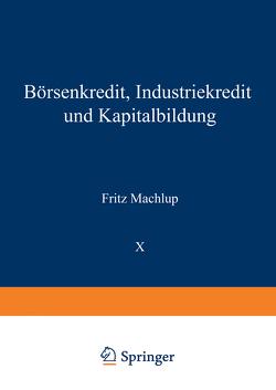 Börsenkredit, Industriekredit und Kapitalbildung von Machlup,  Fritz