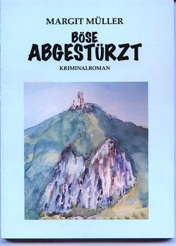 """""""Böse Abgestürzt"""" von Mueller,  Werner, Müller,  Margit, VA.MM-Agentur"""