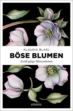 Böse Blumen von Blasl,  Klaudia