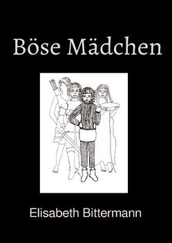 Böse Mädchen von Bittermann,  Elisabeth
