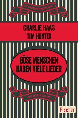 Böse Menschen haben viele Lieder von Haas,  Charles S., Hunter,  Tim, Poellheim,  Felix von