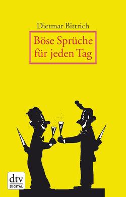 Böse Sprüche für jeden Tag von Bittrich,  Dietmar, Günther,  Thomas August