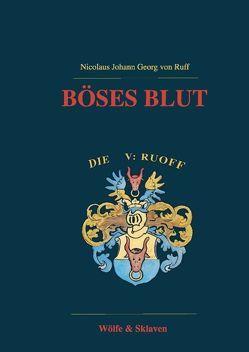 Böses Blut von Ruff,  Nicolaus Johann Georg von