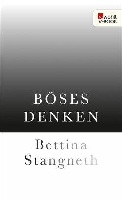 Böses Denken von Stangneth,  Bettina