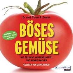 Böses Gemüse von Brod,  Oliver, Gundry,  Steven R.