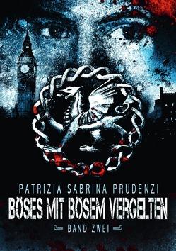 Böses mit Bösem vergelten / Böses mit Bösem vergelten, Verborgen I von Prudenzi,  Patrizia Sabrina