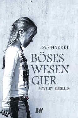 Böses Wesen Gier von Hakket,  M.F.