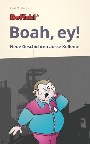 Boffski Boah, ey! von Manke,  Olaf O.